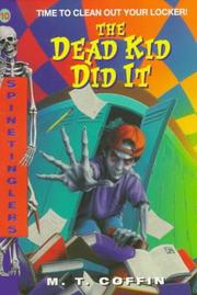 Cover of: The Dead Kid Did It (Spinetinglers , No 10) by M. T. Coffin