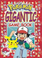 Cover of: Pokemon Gigantic Game Book (Large Game Book) by Golden Books