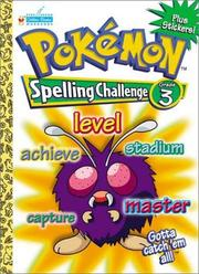 Cover of: Pokemon Spelling Challenge Grade 3 with EZ Peel Stickers by Golden Books