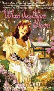 Cover of: When the Lilacs Bloom (Prairie Rose Series #3) by Susan Kirby