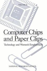 Cover of: Computer Chips and Paper Clips: Technology and Women's Employment, Volume II by National Research Council.