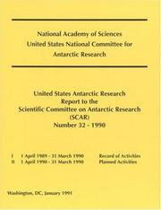 Cover of: The United States Antarctic Research Report to the Scientific Committee on Antarctic Research (SCAR): Number 32 - 1990 (Scar 1 April 1989-31 March 1990) | National Research Council.