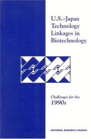 Cover of: U.S.-Japan Technology Linkages in Biotechnology | National Research Council.