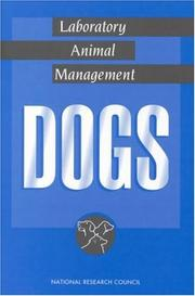 Cover of: Laboratory Animal Management: Dogs (<i>Laboratory Animal Management:</i> A Series) | National Research Council.