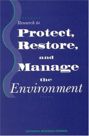Cover of: Research to Protect, Restore, and Manage the Environment | National Research Council.