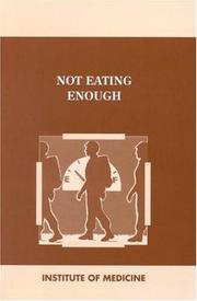 Cover of: Not eating enough | Committee on Military Nutrition Research, Institute of Medicine