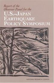 Cover of: Report of the Observer Panel for the U.S.-Japan Earthquake Policy Symposium | National Research Council.