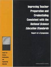 Cover of: Improving Teacher Preparation and Credentialing Consistent with the National Science Education Standards | National Research Council.