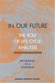 Cover of: Wood in Our Future: The Role of Life-Cycle Analysis | National Research Council.