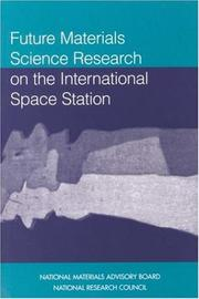 Cover of: Future Materials Science Research on the International Space Station | National Research Council.