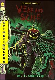 Cover of: Wear and Scare (Spinetingler) | M. T. Coffin