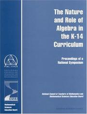 Cover of: The Nature and Role of Algebra in the K-14 Curriculum | National Research Council.