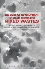 Cover of: The State of Development of Waste Forms for Mixed Wastes | National Research Council.