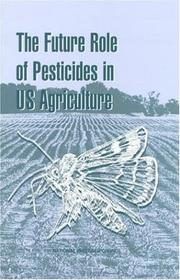 Cover of: The Future Role of Pesticides in U.S. Agriculture | National Research Council.