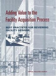Cover of: Adding Value to the Facility Acquisition Process | National Research Council.