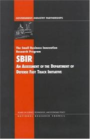 Cover of: The Small Business Innovation Research Program (SBIR): An Assessment of the Department of Defense Fast Track Initiative (Compass Series) (Compass Series) | National Research Council.