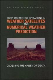 Cover of: From Research to Operations in Weather Satellites and Numerical Weather Prediction | National Research Council.