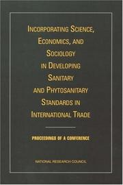 Cover of: Incorporating Science, Economics, and Sociology in Developing Sanitary and Phytosanitary Standards in International Trade by National Research Council.