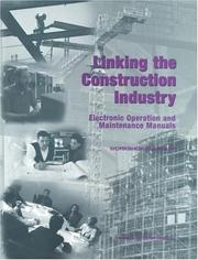 Cover of: Linking the Construction Industry: Electronic Operation and Maintenance Manuals by National Research Council.