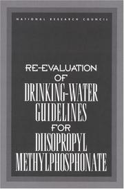 Cover of: Re-evaluation of Drinking-Water Guidelines for Diisopropyl Methylphosphonate by National Research Council.