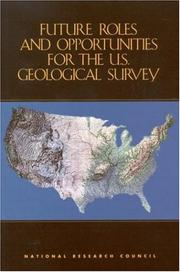 Cover of: Future roles and opportunities for the U.S. Geological Survey | National Research Council (U.S.). Committee on Future Roles, Challenges, and Opportunities for the U.S. Geological Survey.