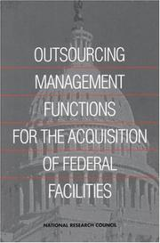 Cover of: Outsourcing Management Functions for the Acquisition of Federal Facilities | National Research Council.