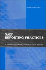 Cover of: NAEP reporting practices | National Research Council (U.S.). Committee on NAEP Reporting Practices: Investigating District-Level and Market-Basket Reporting.