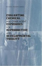 Cover of: Evaluating Chemical and Other Agent Exposures For Reproductive and Developmental Toxicity | National Research Council.