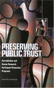 Cover of: Preserving public trust | Institute of Medicine (U.S.). Committee on Assessing the System for Protecting Human Research Subjects.