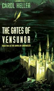 Cover of: The Gates of Vensunor by Carol Heller