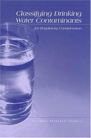 Cover of: Classifying Drinking Water Contaminants for Regulatory Consideration | National Research Council.