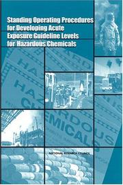 Cover of: Standing Operating Procedures for Developing Acute Exposure Guideline Levels for Hazardous Chemicals | National Research Council.