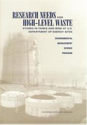 Cover of: Research needs for high-level waste stored in tanks and bins at U.S. Department of Energy sites | National Research Council (U.S.). Committee on Long-Term Research Needs for Radioactive High-Level Waste at Department of Energy Sites.