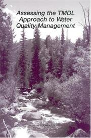 Cover of: Assessing the TMDL approach to water quality management | National Research Council (U.S.). Committee to Assess the Scientific Basis of the Total Maximum Daily Load Approach to Water Pollution Reduction.