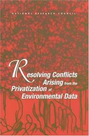 Cover of: Resolving Conflicts Arising from the Privatization of Environmental Data | National Research Council.