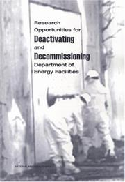 Cover of: Research opportunities for deactivating and decommissioning Department of Energy facilities | National Research Council (U.S.). Committee on Long-Term Research Needs for Deactivation and Decommissioning at Department of Energy Sites.