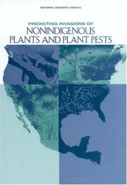 Cover of: Predicting Invasions of Nonindigenous Plants and Plant Pests | National Research Council.