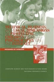 Cover of: Technical, Business, and Legal Dimensions of Protecting Children from Pornography on the Internet | National Research Council.