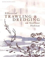 Cover of: Effects of Trawling and Dredging on Seafloor Habitat | National Research Council.