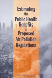 Cover of: Estimating the Public Health Benefits of Proposed Air Pollution Regulations | National Research Council.