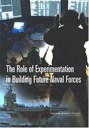 Cover of: The Role of Experimentation in Building Future Naval Forces | National Research Council.