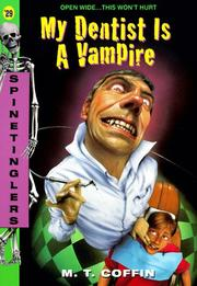 Cover of: My Dentist Is a Vampire (Spinetingler) by M. T. Coffin