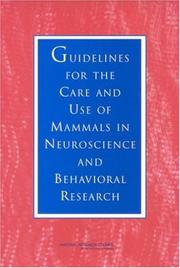 Cover of: Guidelines for the Care and Use of Mammals in Neuroscience and Behavioral Research by National Research Council.