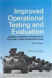 Cover of: Improved Operational Testing and Evaluation and Methods of Combining Test Information for the Stryker Family of Vehicles and Related Army Systems by National Research Council.