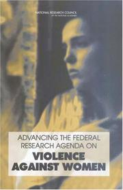 Cover of: Advancing the Federal Research Agenda on Violence Against Women | National Research Council.