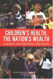 Cover of: Children's Health, the Nation's Wealth | National Research Council.