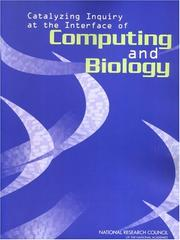 Cover of: Catalyzing Inquiry at the Interface of Computing and Biology | National Research Council.