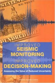 Cover of: Improved Seismic Monitoring - Improved Decision-Making | National Research Council.
