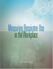 Cover of: Measuring Respirator Use in the Workplace | National Research Council.