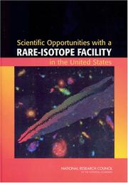 Cover of: Scientific Opportunities with a Rare-Isotope Facility in the United States by National Research Council.